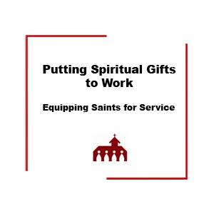 Putting Spiritual Gifts to Work (download)
