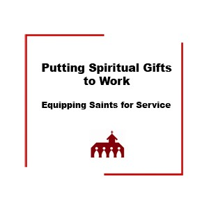 Putting Spiritual Gifts to Work (print)
